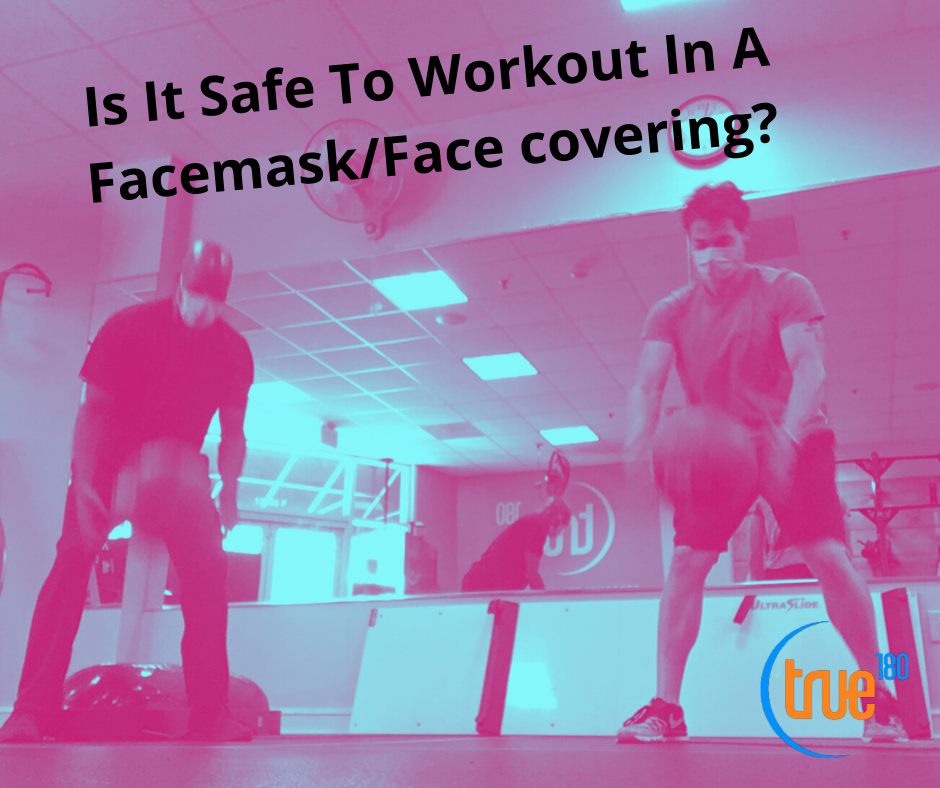 Is It Safe To Workout In A Facemask/Face covering?