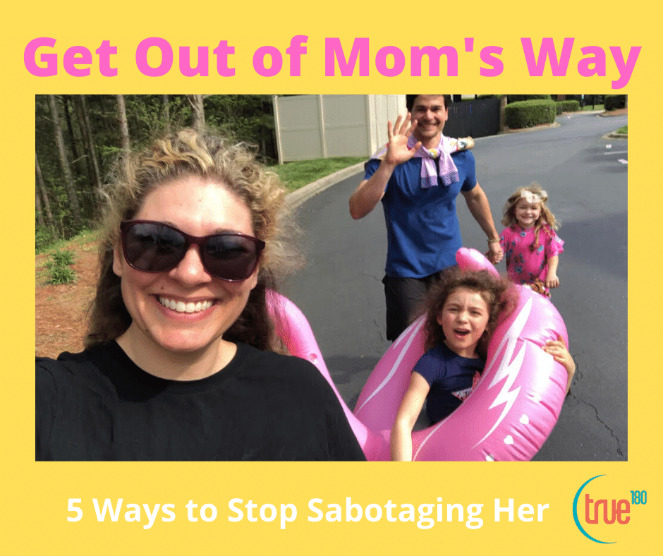 Get Out of Mom's Way : 5 Ways to Stop Undermining Mom's Fitness Goals